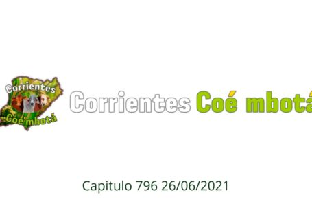 Corrientes Coé Mbotá N° 796 – 26/06/21